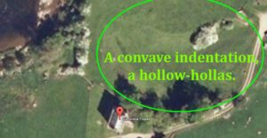 A convave indentation, a hollow-hollas.